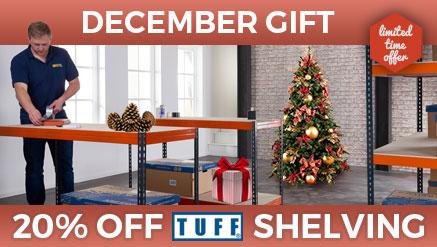 December Gift - 20% off TUFF Shelving